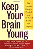 img - for Keep Your Brain Young: The Complete Guide to Physical and Emotional Health and Longevity book / textbook / text book