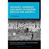 Deviance, Disorder and Music in Modern Britain and America (History of Crime, Deviance and Punishment)