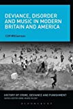 img - for Deviance, Disorder and Music in Modern Britain and America (History of Crime, Deviance and Punishment) book / textbook / text book