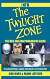 Into The Twilight Zone: The Rod Serling Programme Guide (0595276121) by Lofficier, Jean-Marc
