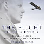 The Flight of the Century: Charles Lindbergh and the Rise of American Aviation: Oxford University Press: Pivotal Moments in US History | [Thomas Kessner]