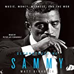 Deconstructing Sammy: Music, Money, Madness, and the Mob | Matt Birkbeck