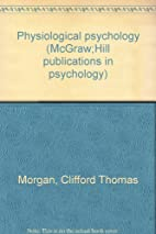 Physiological Psychology. by Clifford T.…
