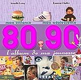 L'album de ma jeunesse 80-90 : Mon enfance; mon adolescence