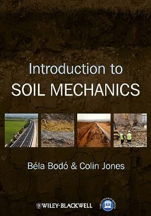 Amazon.com: Introduction to Soil Mechanics eBook: Béla Bodó, Colin