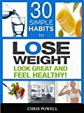 30 SIMPLE HABITS TO LOSE WEIGHT, LOOK GREAT AND FEEL HEALTHY (English Edition)