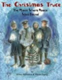 The Christmas Truce: The Place Where Peace Was Found