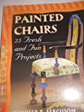 img - for Painted Chairs: 25 Fresh and Fun Projects