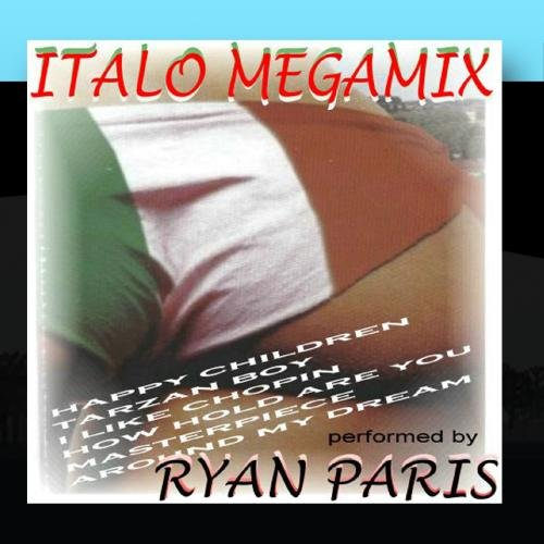 Ryan Paris - Italo Megamix - Zortam Music