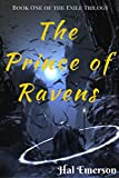 The Prince of Ravens (The Exile Trilogy Book 1)