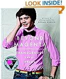 Beyond Magenta: Transgender Teens Speak Out