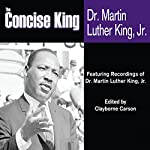 The Concise King | Martin Luther King,Clayborne Carson (editor)