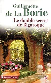 Le double secret de Bigaroque : roman