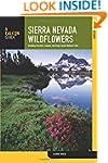 Sierra Nevada Wildflowers: A Field Gu...