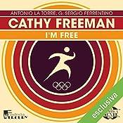 Cathy Freeman: I'm free (Olimpicamente) | Antonio La Torre, G. Sergio Ferrentino