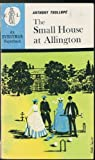 Small House at Allington (Everyman Paperbacks) (0460013610) by Trollope, Anthony