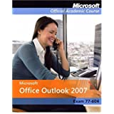 ISV Microsoft Office Outlook 2007, Exam 77-604, with Student CD-ROMby Microsoft