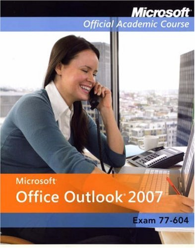 Microsoft Office Outlook 2007 + Exam 70-604 + Six-month Office Trial