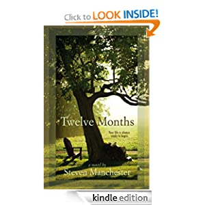 Kindle Book Bargain: Twelve Months, by Steven Manchester. Publisher: Story Plant, The (August 14, 2012)