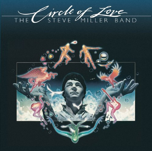 Steve Miller Band - Circle Of Love - Steve Miller Band - Zortam Music