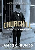 Churchill: The Prophetic Statesman