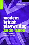 Modern British Playwriting: 2000-2009: Voices, Documents, New Interpretations (Decades of Modern British Playwriting)