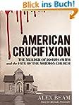 American Crucifixion: The Murder of J...
