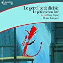Le gentil petit diable / Le petit cochon futé Audiobook by Pierre Gripari Narrated by Pierre Gripari