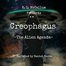 Creophagus: The Alien Agenda Audiobook by R. L. McCallum Narrated by Daniel Dorse