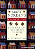Mary Norden's Needlepoint: Fifty Folk Art Projects for the Home