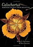 img - for Calochortus: Mariposa Lilies and their Relatives book / textbook / text book