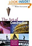 The Art of Construction: Projects and Principles for Beginning Engineers & Architects (Ziggurat Book)