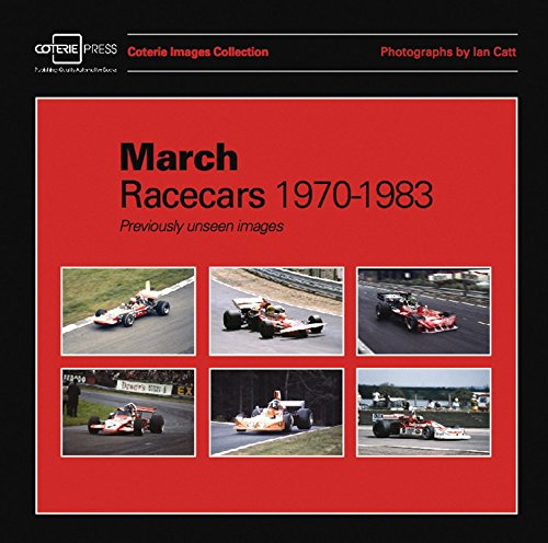 March Racecars 1970-1983: Previously unseen images (Coterie Images Collection) PDF
