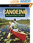 Canoeing: The Essential Skills and Sa...