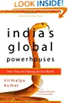 India's Global Powerhouses: How They...