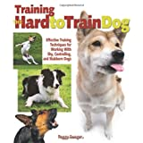 Training the Hard-to-Train Dog: Everything You Need to Know About Reforming Stubborn, Willful, and High-Drive Dogsby Peggy O. Swager