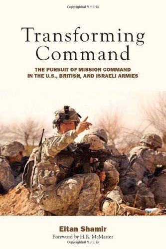 Transforming Command: The Pursuit of Mission Command in the U.S., British, and Israeli Armies, Buch