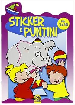 Sticker e puntini. Da 1 a 10. Con adesivi: Macro Junior: 9788865930502