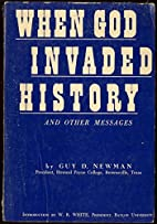 When God Invaded History and Other Messages…