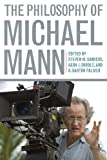 The Philosophy of Michael Mann (The Philosophy of Popular Culture)