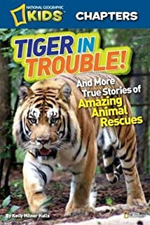 Book Cover: Tiger in trouble! : and more true stories of amazing animal rescues