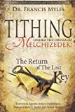 Tithing Under the Order of Melchizedek: ...The Return of the Lost Key! (The Order of Melchizedek Chronicles) (Volume 3)