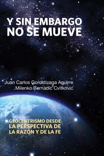 Y sin embargo no se mueve  [Bernadic Cvitkovic, Milenko - Gorostizaga Aguirre, Juan Carlos] (Tapa Blanda)