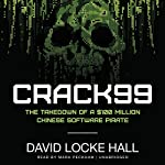 CRACK99: The Takedown of a $100 Million Chinese Software Pirate | David Locke Hall