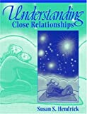 img - for Understanding Close Relationships 1st (first) Edition by Hendrick, Susan S. published by Pearson (2003) book / textbook / text book