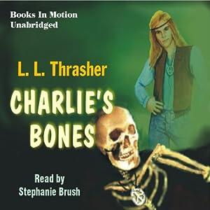 Charlie's Bones | [L. L. Thrasher]