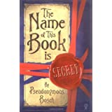 The Name of This Book Is Secretby Pseudonymous Bosch