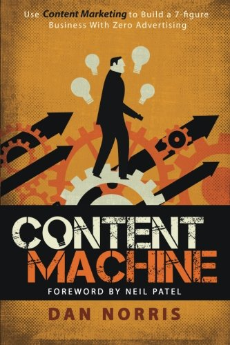 Content-Machine-Use-Content-Marketing-to-Build-a-7-figure-Business-With-Zero-Advertising