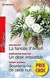 La fianc�e d'Amalfi - Un d�sir irr�sistible - Souviens-toi de cette nuit : (promotion) (VMP)