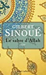 Le Sabre d'Allah par Sinoué